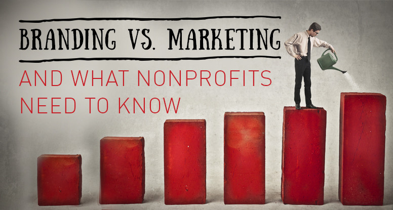 Branding vs Marketing for Non-Profits